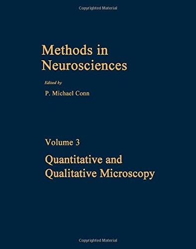 Quantitative and Qualitative Microscopy (Methods in Neurosciences) (v. 3)