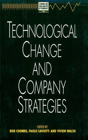 9780121875824: Technological Change and Company Strategies (Economic and Social Analysis of Technology)