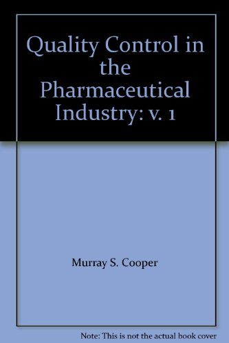 Quality Control in the Pharmaceutical Industry: Cooper, Murray S. Editor