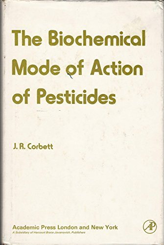 9780121878504: Biochemical Mode of Action of Pesticides