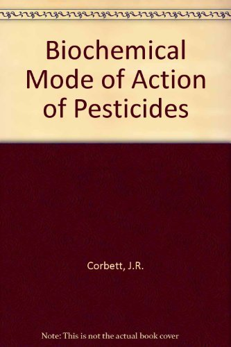 9780121878603: The Biochemical Mode of Action of Pesticides