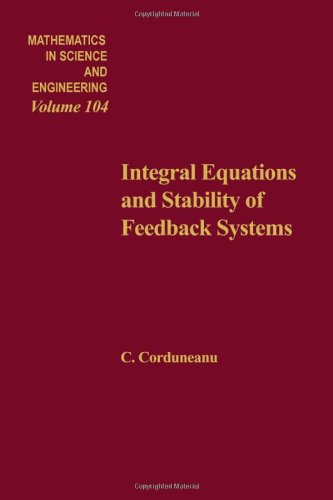 9780121883508: Integral equations and stability of feedback systems, Volume 104 (Mathematics in Science and Engineering)