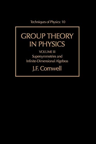 9780121898069: Group Theory in Physics: Supersymmetries and infinite-dimensional algebras: v. 3 (Techniques of Physics)