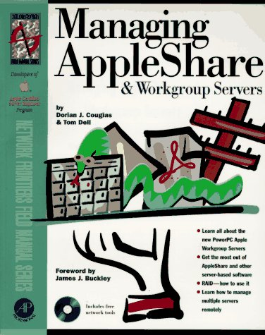 9780121925680: Managing Appleshare and Workgroup Servers (Network Frontiers Field Manual Series)