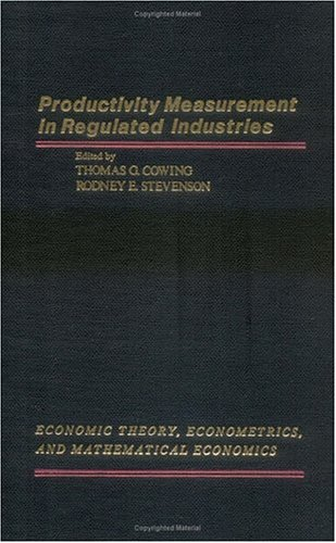 9780121940805: Productivity Measurement in Regulated Industries (Economic Theory, Econometrics, and Mathematical Economics)