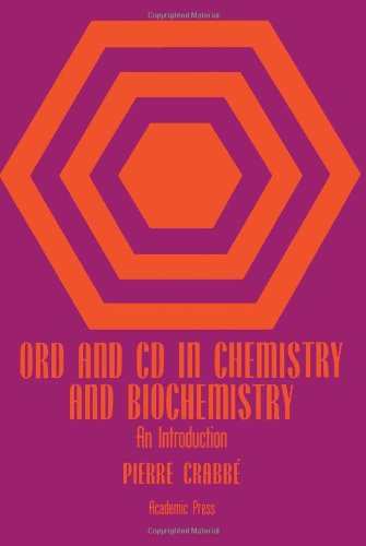 ORD and CD in Chemistry and Biochemistry. An Introduction: Crabb�, Pierre: