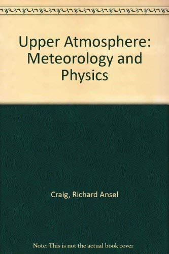 9780121948504: Upper Atmosphere: Meteorology and Physics