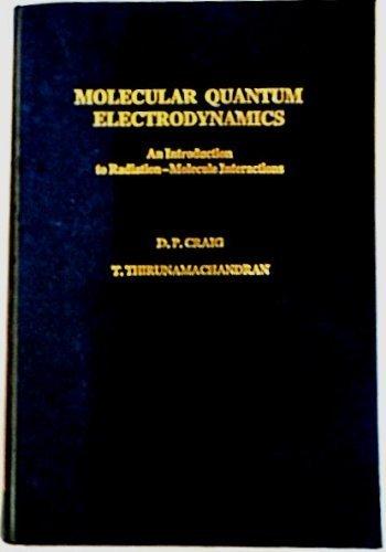 Molecular Quantum Electrodynamics: An Introduction to Radiation-Molecule: D. P. Craig,