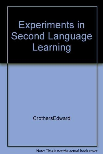 Experiments in Second-Language Learning: Crothers, Edward and