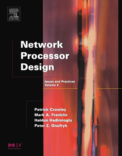 9780121981570: Network Processor Design, Volume 2: Issues and Practices, Volume 2 (The Morgan Kaufmann Series in Computer Architecture and Design)