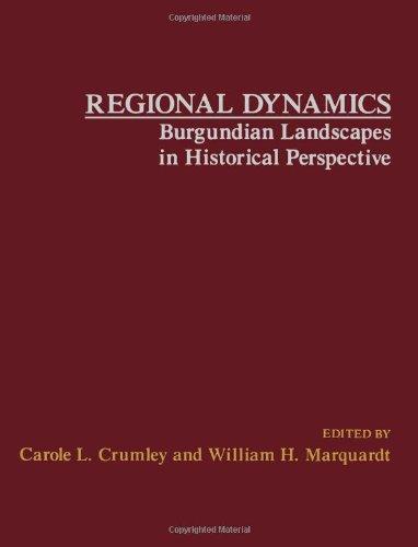 9780121983802: Regional Dynamics: Burgundian Landscapes in Historical Perspective