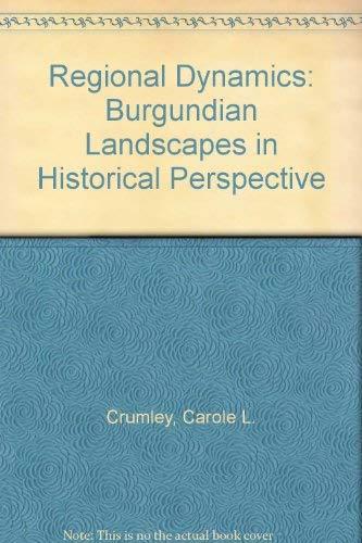 9780121983819: Regional Dynamics: Burgundian Landscapes in Historical Perspective