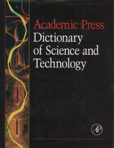 9780122004018: Academic Press Dictionary of Science and Technology, Version 1.0