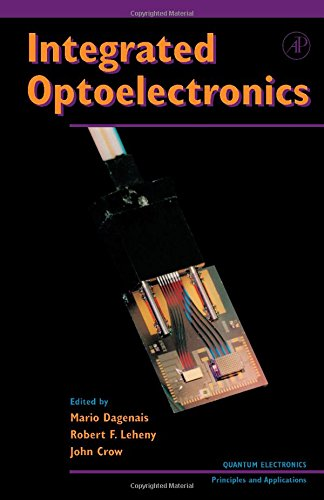 9780122004209: Integrated Optoelectronics (Quantum Electronics--Principles and Applications)
