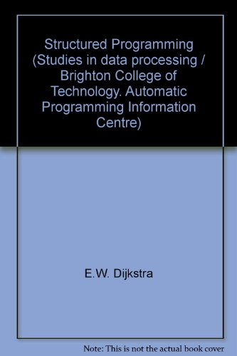 9780122005565: Structured Programming (Studies in data processing / Brighton College of Technology. Automatic Programming Information Centre)