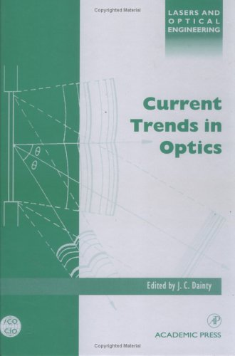 9780122007200: Current Trends in Optics (Lasers and Optical Engineering)