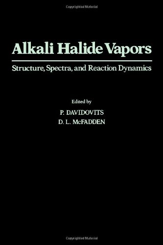 9780122042508: Alkali Halide Vapours: Structure, Spectra and Reaction Dynamics