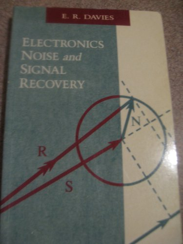 9780122061318: Electronics, Noise and Signal Recovery (Microelectronics and Signal Processing)