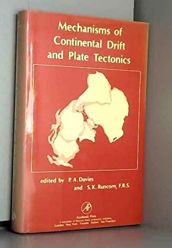 9780122061608: Mechanisms of Continental Drift and Plate Tectonics