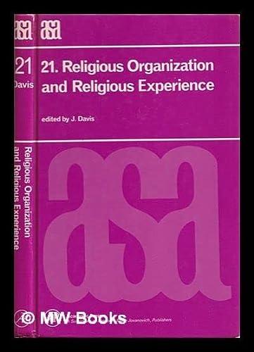 9780122065804: Religious Organization and Religious Experience: 21 (Asa Monographs)
