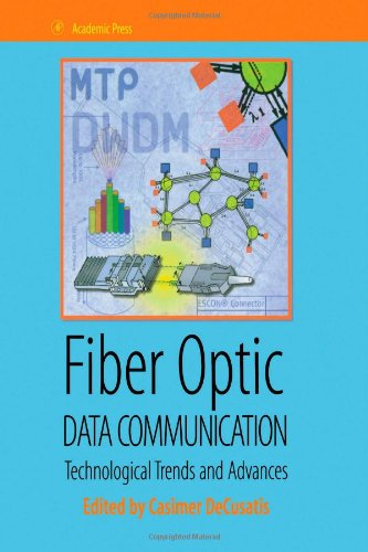 9780122078927: Fiber Optic Data Communication: Technology Advances and Futures