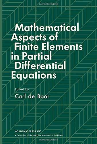 9780122083501: Mathematical Aspects of Finite Elements in Partial Differential Equations (Publication of the Mathematics Research Center, University of Wisconsin--Madison ; no. 33)