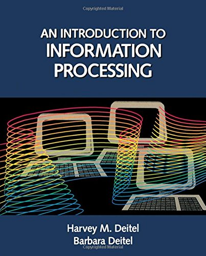 Introduction to Information Processing (9780122090059) by Harvey M. Deitel; Barbara Deitel