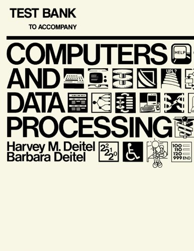 Test Bank to Accompany Computers Data and Processing (9780122090233) by Harvey M. Deitel