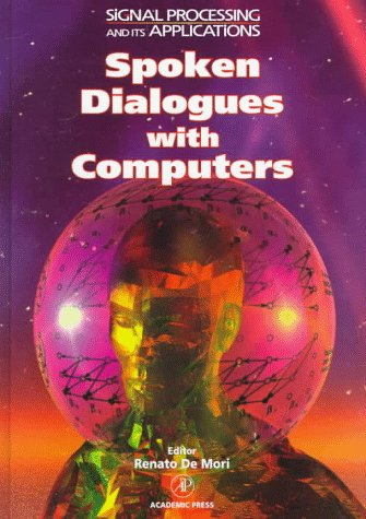 9780122090554: Spoken Dialogue With Computers (Signal Processing and its Applications)