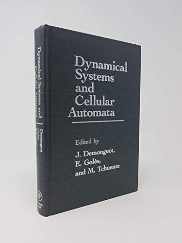 9780122090608: Dynamical Systems and Cellular Automata