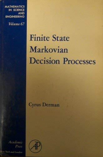 9780122092503: Finite state Markovian decision processes, Volume 67 (Mathematics in Science and Engineering) (French Edition)