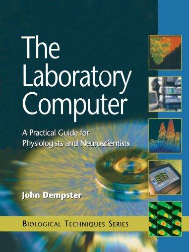 9780122095511: The Laboratory Computer: A Practical Guide for Physiologists and Neuroscientists (Biological Techniques Series)