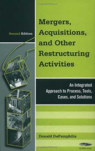 9780122095528: Mergers, Acquisitions, and Other Restructuring Activities, Second Edition: An Integrated Approach to Process, Tools, Cases, and Solutions (Academic Press Advanced Finance)