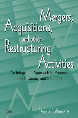Mergers, Acquisitions, and Other Restructuring Activities: An: Donald DePamphilis
