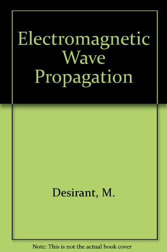 Electromagnetic Wave Propagation: Desirant, M., and J. L. Michiels, Editors