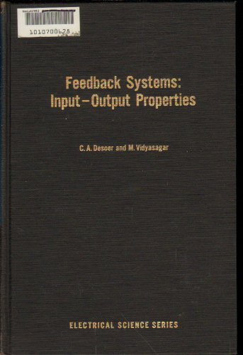 9780122120503: Feedback Systems: Input-Output Properties (Electrical science)