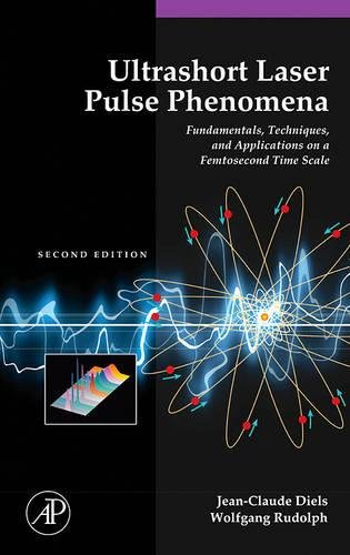 9780122154935: Ultrashort Laser Pulse Phenomena: Fundamentals, Techniques, and Applications on a Femtosecond Time Scale (Optics and Photonics Series)
