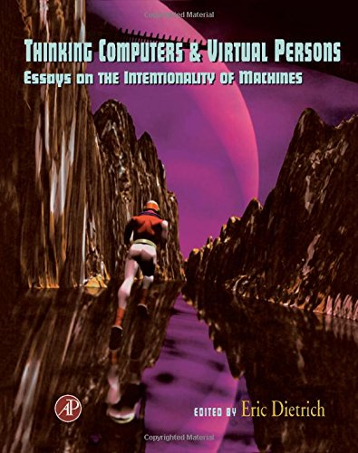 9780122154959: Thinking Computers and Virtual Persons: Essays on the Intentionality of Machines