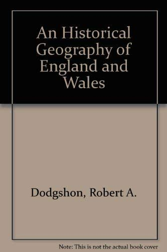 9780122192524: An Historical Geography of England and Wales