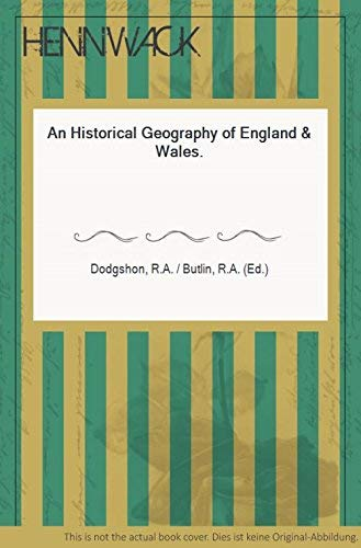 9780122192548: An Historical Geography of England and Wales
