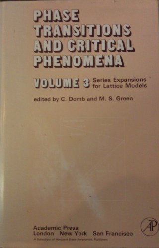 9780122203039: Phase Transitions and Critical Phenomena. Vol. 3; Series Expansions for Lattice Models