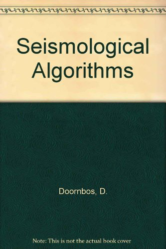 9780122207709: Seismological Algorithms: Computational Methods and Computer Programs