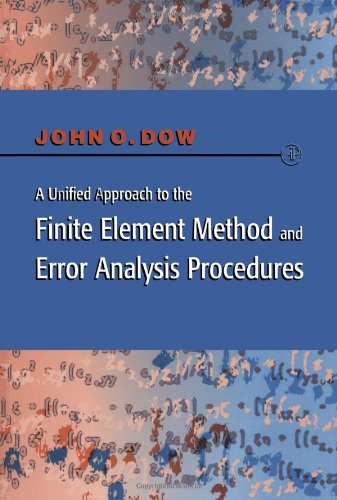 9780122214400: A Unified Approach to the Finite Element Method and Error Analysis Procedures