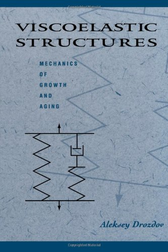 9780122222801: Viscoelastic Structures: Mechanics of Growth and Aging