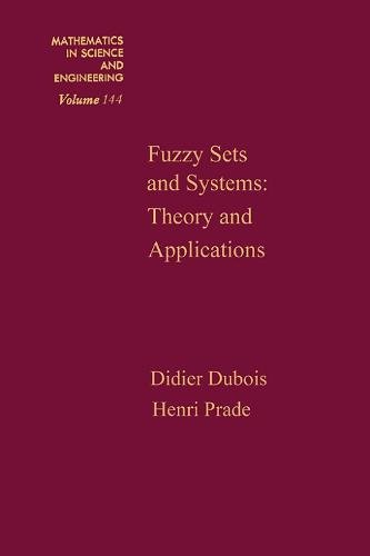 Fuzzy Sets and Systems: Theory and Applications: Didier Dubois, Henri