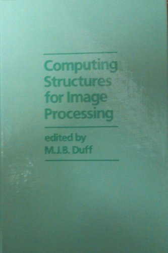 9780122233401: Computing Structures Image Processing