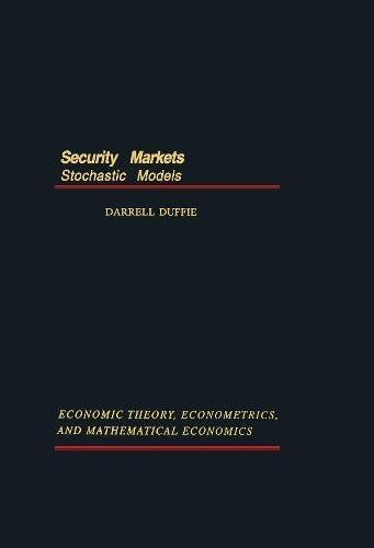 9780122233456: Security Markets: Stochastic Models (Economic Theory, Econometrics, and Mathematical Economics) (Economic Theory, Econometrics, & Mathematical Economics)