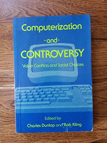 9780122243561: Computerization and Controversy: Value Conflicts and Social Choices