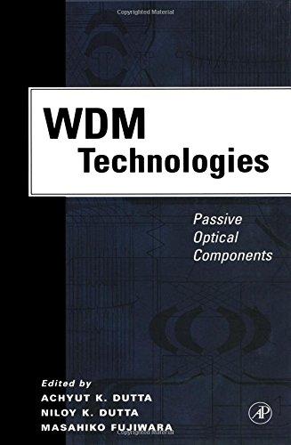 WDM Technologies: Passive Optical Components: Dutta, Achyut K.