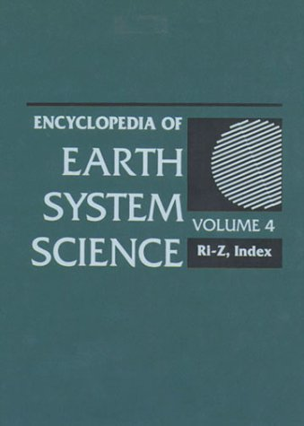 ENCYCLOPEDIA OF EARTH SYSTEM SCIENCE, 4 VOLS.